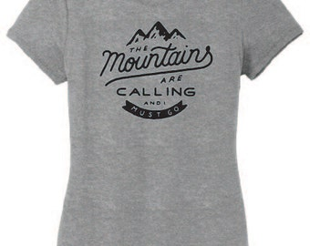 The Mountains Are Calling And I Must Go. Women's Mountain Shirt. Hiking Shirt. Hiking Shirt. Mountains Are Calling. Womens Hiking Shirt.