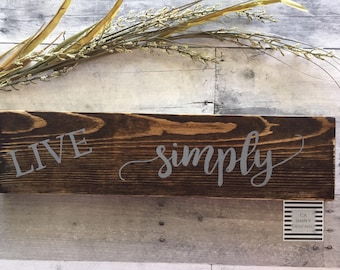 Ready to ship!  Live Simply wood sign, rustic wood sign, farmhouse sign, Live Simply