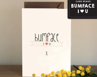 Love Card / Anniversary Card / Friendship Card / Bumface / Valentines Card - I love you butt face. Funny greetings card
