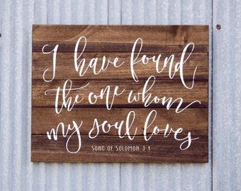I have found the one whom my soul loves sign, Wedding Gift, Song of Solomon 3:4 Wood Sign, Scripture Farmhouse Decor Bible Verse Pallet Sign