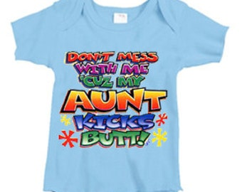 Infant tee / My Aunt kicks Butt