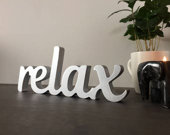 Script wooden sign relax, painted in silver, other colors are avaiable. Positive wood sign for any home, office, workspace, letters decor