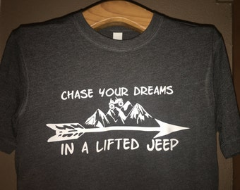 Chase your dreams Jeep T-Shirt