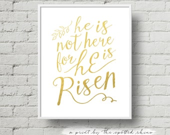 "Instant Download 8x10 and 11x14 ""He is Risen"" Calligraphy Print JPEG in Gold (with faux foil texture)."
