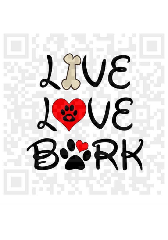 Live Love Bark PNG, Live Love Bark, Jpeg, Png, Cricut, Print and Cut File, Sublimation print file, Sublimation template
