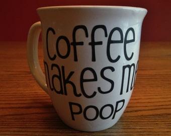 "Java Delight: Simply Embellished Coffee Mugs ""Coffee Makes Me Poop"""
