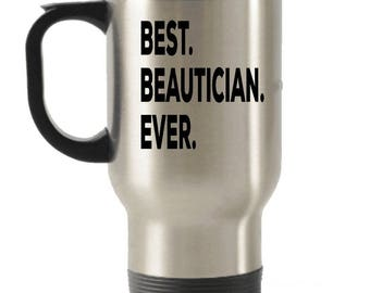 Beautician Travel mug, Beautician Gifts, Best Beautician Ever, Stainless Steel Mug, Insulated Tumblers, Christmas Present