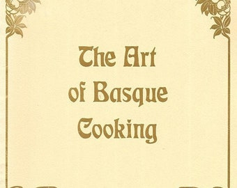 The ART of BASQUE COOKING Clara Salaverria Perkins Cookbook Spanish & French Recipes