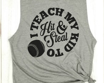 I teach my kid to hit and steal, softball mom shirts, hit and steal tank, baseball mom shirts, hit and steal shirt, softball mom shirt,