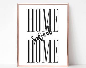 Home Sweet Home Print Black and White - DIGITAL DOWNLOAD - Home Sweet Home Wall Art - Rustic Home Decor - Living Room Poster
