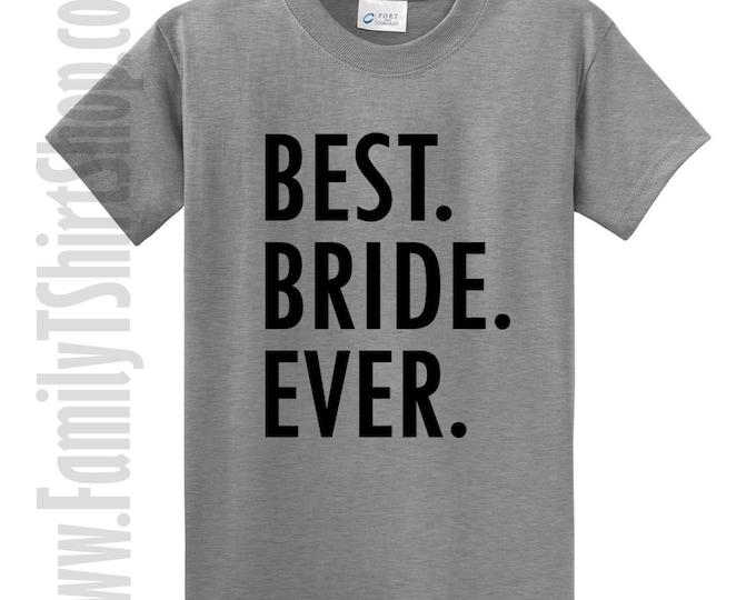 Best Bride Ever T-Shirt