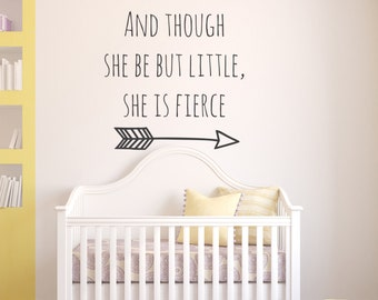 And though she be but little she is fierce Wall Decal - Baby Girl Nursery Wall Decal - Shakespeare Quote Wall Decal - Nursery Decor