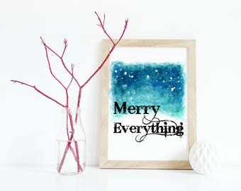 Holiday Digital Print - Instant Download, Merry Everything, Christmas Decor, Holiday Digital Art, 8x10 and 11x14, Last Minute Gift exchange