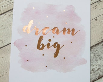 Rose Gold Decor, Copper Foil Print, Copper Home Decor, Copper Wall Art, Girlfriend Gift, Gold Nursery Decor, Dream Big Prints Quotes, Quote