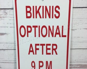 "Bikinis Optional After 9pm Hot tub or Pool  Metal Swimming Sign 6""x9"" NEW  -  (3 sizes available)"