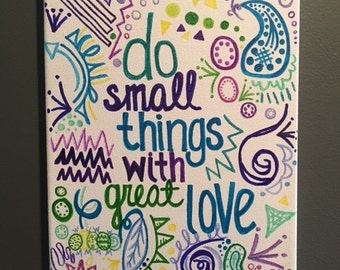 "Do Small Things with Great Love Quote Canvas Art 9""x12"""