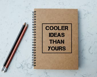 Cooler Ideas Than Yours - A5 Spiral Notebook/Sketchbook/Kraft Journal/Personalized Journal - Blank/Lined paper - 091