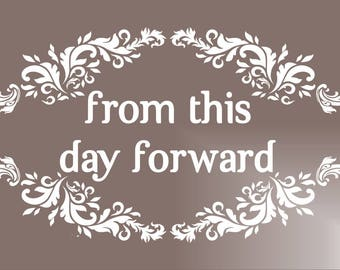 From This Day Forward **Reusable STENCIL**7 Sizes to choose from- Create Wedding Signs Yourself