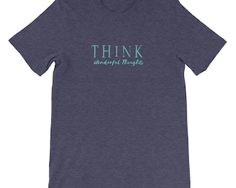 Peter Pan Think Of A Wonderful Thought Motivational Unisex T-Shirt | Disney Shirts | Walt Disney World | Tinkerbell