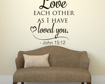 Love Each Other As I Have Loved You Wall Decal Bible Verse - Wall decals bible verses