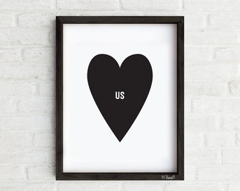 Love Us Art Print, Modern Black and White Print