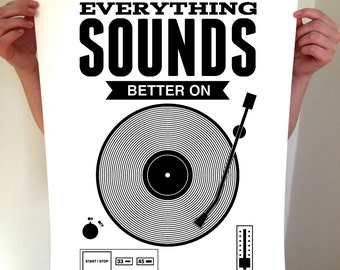 Everything Sounds Better On Vinyl, Vinyl Record, Record Print, Music Print, Music, Art, Music Poster, Record Art