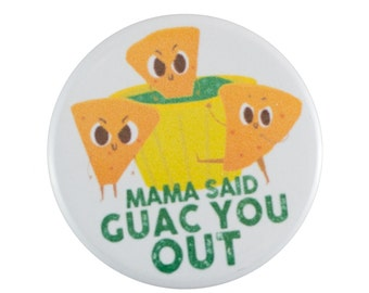 "Guac You Out 1.25"" Button Pin"