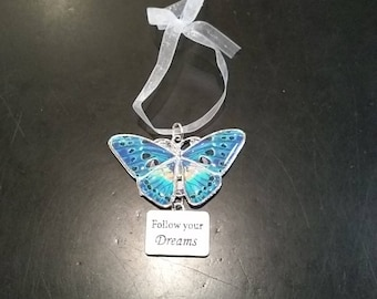 Follow your dreams- butterfly ornament