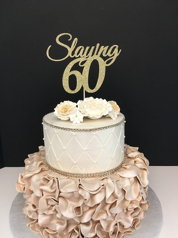 ANY NUMBER Gold Glitter 60th Birthday Cake Topper Slaying 60