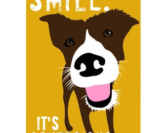 Dog Art Print Smile Wall Decor for the Dog Lover, Smile Maker and a Day Brightener