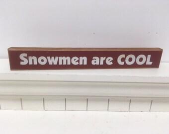 Snowmen are COOL Shelf Sitter
