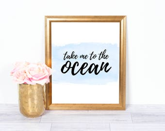 Take Me To The Ocean, Watercolor Art, Motivational Poster, Inspirational Wall Art, Office Art, Printable Art, Wall Decor, 8x10