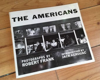 The Americans - Photographs by Robert Frank - Introduction by Jack Kerouac - 1969 Edition
