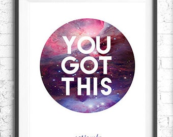 You Got This, Seriously. Printable