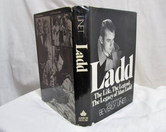 Ladd, the Life, the Legend, the Legacy of Alan Ladd: A Biography  Linet, Beverly Arbor House, 1979, First Edition Hardcover