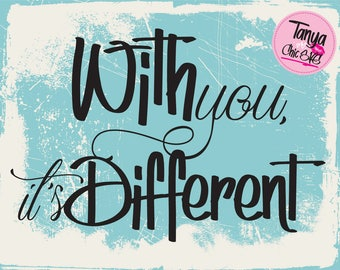 With you,it's Different SVG cut file for Cricut and Silhouette cutting machines Couple SVG Unique Font