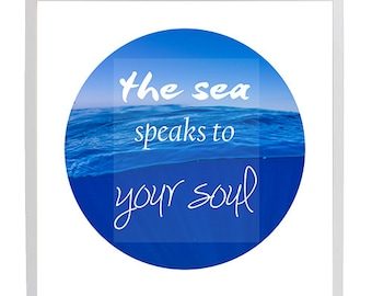 Ocean & Beach Photographic Art - the sea speaks to your soul, Ocean Inspiralional Quotes
