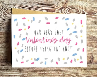 Last Valentine's before tying knot Card
