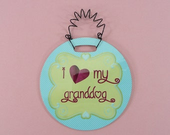 SMALL SIGN I Heart (Love) My Granddog Cute Gift Glossy Round Hanging Plastic 4 inch Curly Wire Small Space Gift Grandma Granddad Grandparent