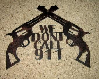 We don't call 911-Metal art-wall art-door hanger-rustic