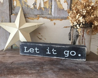 Let it go rustic yoga zen block - rustic block - rustic sign - let it go - solid wood zen block