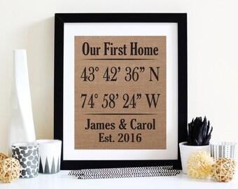 Our First Home Coordinate Print- Latitude Longitude Wall Decor - Housewarming Gifts - Burlap Print - Rustic Decor - Housewarming Present