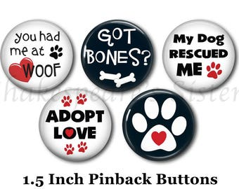 """Dog Resuce Quote Pins - Five Pinback Buttons - 1.5"""" Round Pinbacks - Dog Lover Gift - Dog Pins - Dog Adoption Pinback Buttons"""