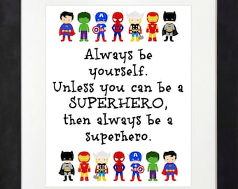 Always Be Yourself Unless You Can Be A Superhero < Superhero Art < Superhero Decor < Superhero Brother < Batman < Superhero Printable