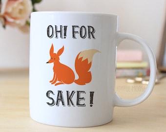 Fox Coffee Mug - For Fox Sake Naughty Gift under 15 - For Fox Sake Coffee Mug