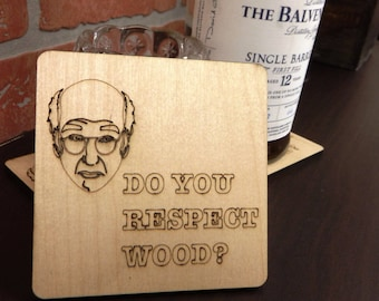 "Set of 4 ""Do You Respect Wood?"" Larry David Coasters; Curb Your Enthusiasm Coasters, All Natural Wood Drink Coasters"