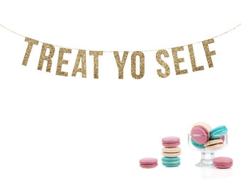 TREAT YO SELF Glitter Garland. Glitter Banner. Wedding Recpetion Decoraton. Wedding Shower. Dessert Table