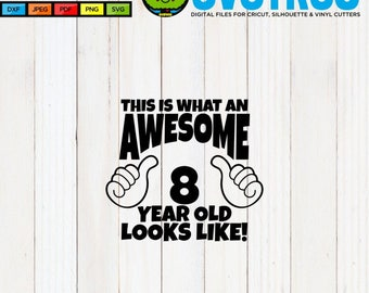 Awesome SVG 8 Year Old Birthday Shirt SVG Thumbs Up svg 8 Year Old Boy 8 Year Old Girl Birthday SVG This is what an Awesome svg