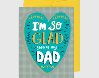 Father's Day Card - Glad You're My Dad
