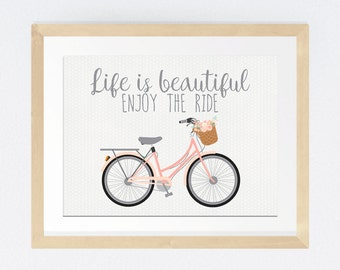 Life is beautiful enjoy the ride, inspirational quote, gift for friend, pick me up gift, cheer up gift, bicycle wall art, inspirational art